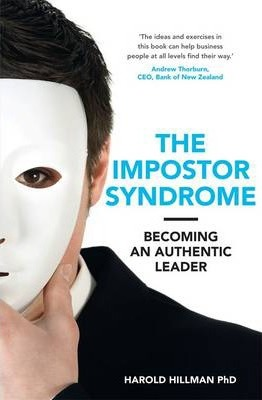 The Impostor Syndrome : Becoming an Authentic Leader