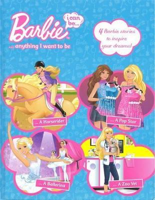 Barbie: I can be... anything I want to be