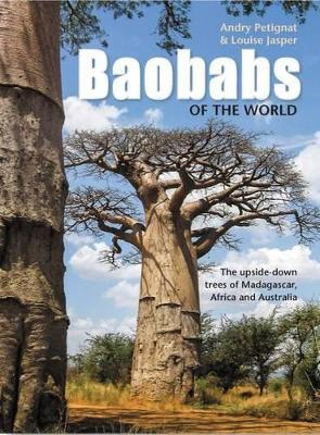 Baobabs of the world : The upside-down trees of Madagascar, Africa and Australia