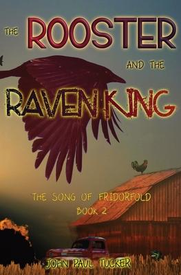 The Rooster and the Raven King