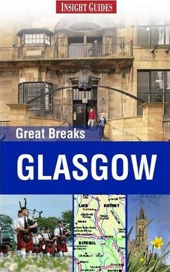Insight Guides: Great Breaks Glasgow