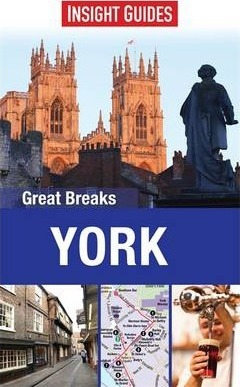Insight Guides: Great Breaks York