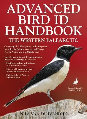 Advanced Bird ID Handbook : The Western Palearctic: Covering All 1,350 Species and Subspecies Recorded in Britain, Europe, North Africa & The Middle East