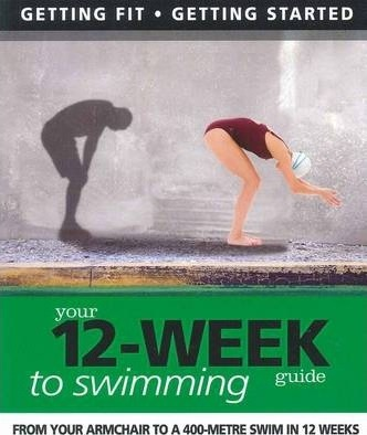 Getting Fit 12-week Guide: Swimming – Paul Cowcher