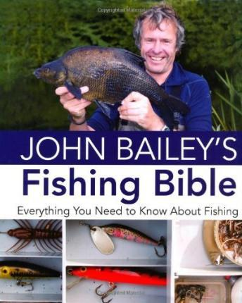 John Bailey's Fishing Bible