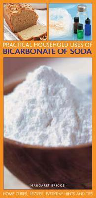 Practical Household Uses of Bicarbonate of Soda : Margaret Briggs