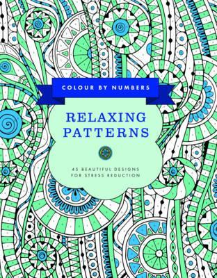 Colour by Numbers: Relaxing Patterns : Glyn Bridgewater : 9781780195063