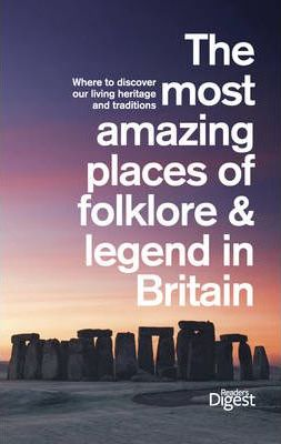 The Most Amazing Places of Folkore & Legend in Britain