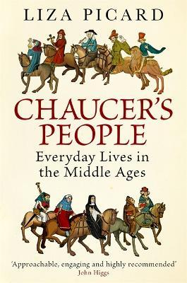 Chaucer's People : Everyday Lives in the Middle Ages