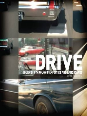 Drive : Journeys through Film, Cities and Landscapes