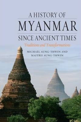 A History of Myanmar Since Ancient Times