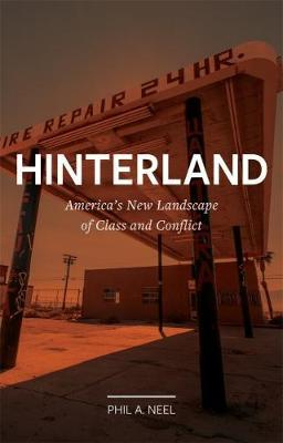 PDF Free Hinterland : America's New Landscape of Class and