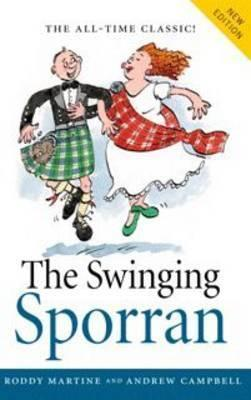 Swinging Sporran, the : A Lighthearted Guide to the Basic Steps of Scottish Reels and Country Dances
