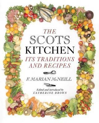 The Scots Kitchen : Its Traditions and Recipes