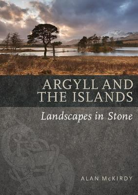Argyll & the Islands: Landscapes in Stone