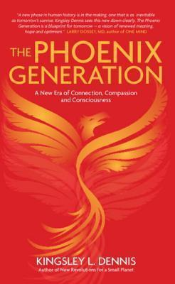 The Phoenix Generation: The Coming Quantum Renaissance and a New Evolutionary Era for Human Society