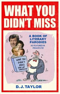 What You Didn't Miss : A Book of Literary Parodies as Featured in Private Eye