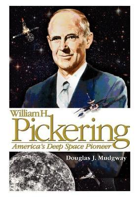William H. Pickering: America's Deep Space Pioneer