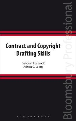 Contract and Copyright Drafting Skills: an A-Z Guide to Working with Clauses