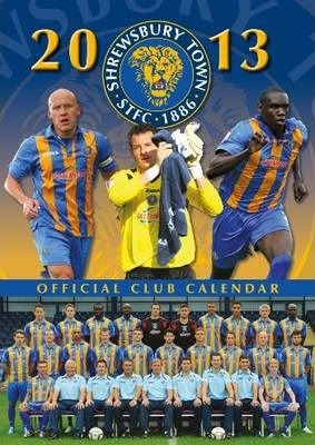 Official Shrewsbury Town FC 2013 Calendar