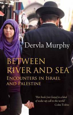Between River and Sea : Encounters in Israel and Palestine