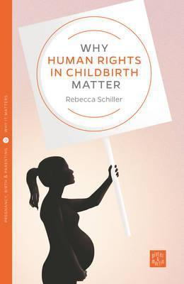 Why Human Rights in Childbirth Matter
