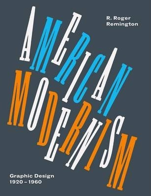 American Modernism:Graphic Design 1920 to 1960