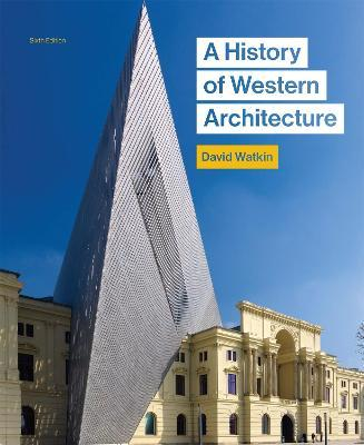 History of Western Architecture, A:Sixth edition