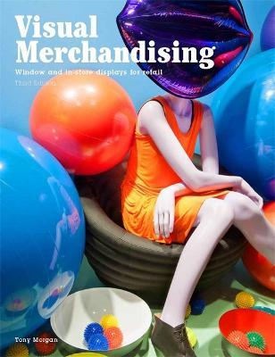 Visual Merchandising, Third edition : Windows and in-store displays for retail