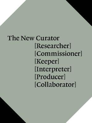 The New Curator [Researcher] [Commissioner] [Keeper]