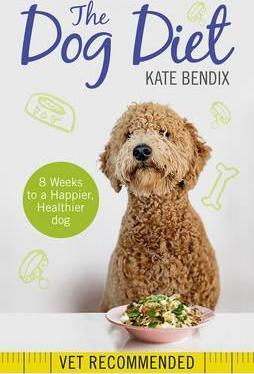 The Dog Diet : Eight weeks to a happier, healthier dog