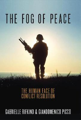 The Fog of Peace : How to Prevent War