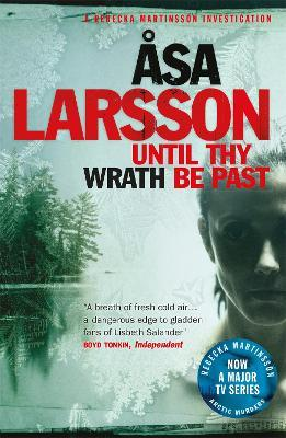 Until Thy Wrath Be Past : Rebecka Martinsson: Arctic Murders - Now a Major TV Series