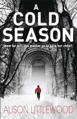 A Cold Season  The Chilling Richard and Judy Bestseller!
