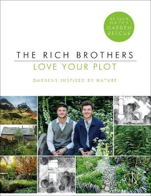 Love Your Plot : Gardens Inspired by Nature