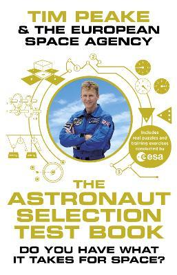 The Astronaut Selection Test Book : Do You Have What it Takes for Space?