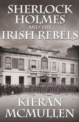 Sherlock Holmes and the Irish Rebels