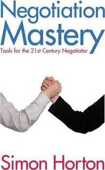 Negotiation Mastery: Tools for the 21st Century Negotiator