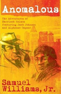 Anomalous: The Adventures of Sherlock Holmes Featuring Jack Johnson and Alphonse Capone
