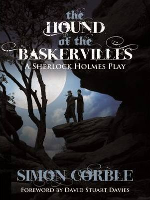 The Hound of the Baskervilles: A Sherlock Holmes Play