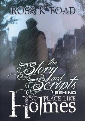 The Story and Scripts Behind No Place Like Holmes