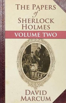 The Papers of Sherlock Holmes: Vol. II