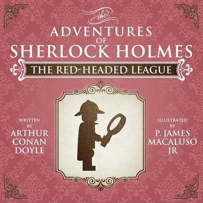 The Red-Headed League - The Adventures of Sherlock Holmes Re-Imagined