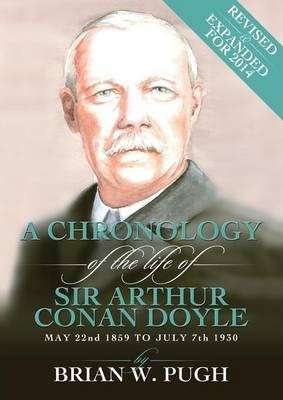 Chronology of Arthur Conan Doyle - Revised 2014 Edition