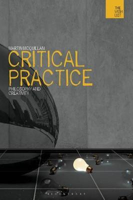 Critical Practice : Philosophy and Creativity