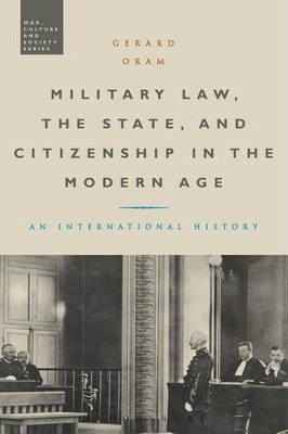 Military Law, the State, and Citizenship in the Modern Age Cover Image