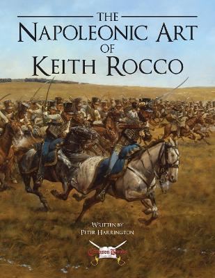 The Napoleonic War Art of Keith Rocco