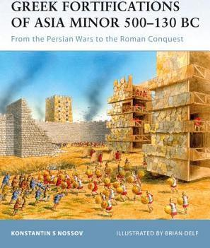 Greek Fortifications of Asia Minor 500-130 BC