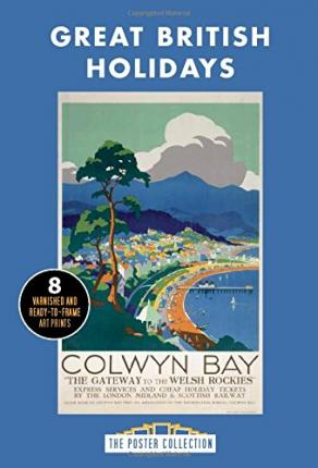 Poster Pack: Great British Holidays : A Stunning Collection of Poster Art