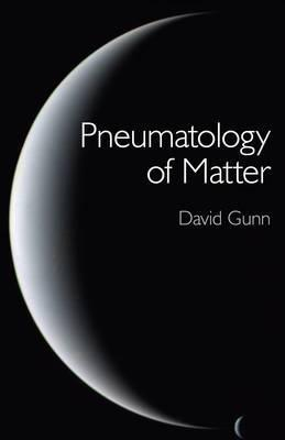 Pneumatology of Matter - A philosophical inquiry into the origins and meaning of modern physical theory